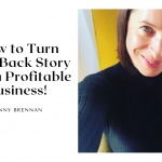 How to Turn Your Backstory into a Profitable Business